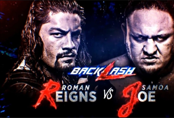 Roman Reigns Vs Samoa Joe Backlash